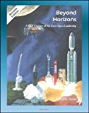img - for Beyond Horizons: A Half Century of Air Force Space Leadership, Military Space Programs, Sputnik through the Age of Apollo and the Gulf War book / textbook / text book