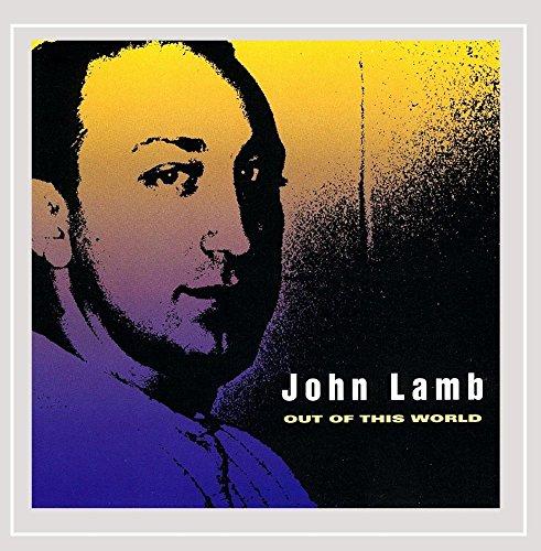 John Lamb - Out of This World