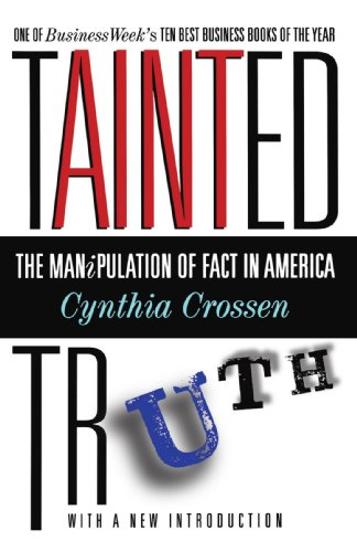 Tainted Truth: The Manipulation of Fact In America, Crossen, Cynthia
