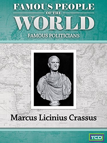 Famous People of the World - Famous Politicians - Marcus Licinius Crassus