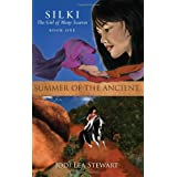 Summer of the Ancient: Silki, the Girl of Many Scarves, Book One ~ Jodi Lea Stewart