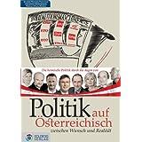 """Politik auf �sterreichisch: Zwischen Wunsch und Realit�tvon """"Josef Broukal"""""""