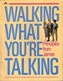 img - for Walking What You're Talking: Princilpes From James (Study based on Dr. Harold L. Fickett's book of same name) book / textbook / text book