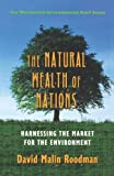img - for The Natural Wealth of Nations: Harnessing the Market for the Environment (The Worldwatch Environmental Alert Series) by David Malin Roodman (1998-09-17) book / textbook / text book