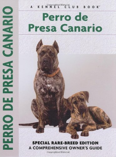 Image of Perro De Presa Canario: Special Rare-Breed Edition : A Comprehensive Owner's Guide