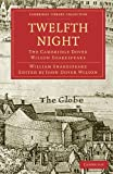 Twelfth Night: The Cambridge Dover Wilson Shakespeare (Cambridge Library Collection - Literary  Studies)