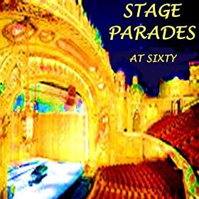 Stage Parades At Sixty