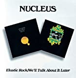 Nucleus Elastic Rock/WeLl Talk About It Later Mainstream Jazz