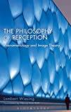 img - for The Philosophy of Perception: Phenomenology and Image Theory book / textbook / text book