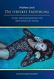 Die perfekte Eroberung: Stärke und Selbstsicherheit für mehr Erfolg bei Frauen (Ein Audiotraining für Männer) [CD]
