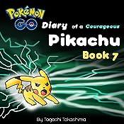 Pokemon Go: Diary of a Courageous Pikachu: Pokemon Go Series, Book 7 | Tagashi Takashima
