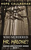 Who Murdered Mr. Malone? (The Garden Girls Book 1)