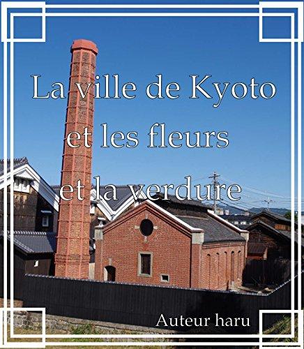 la-ville-de-kyoto-et-les-fleurs-et-la-verdure-french-edition