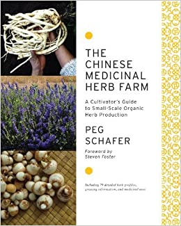 The chinese medicinal herb farm a cultivators guide to