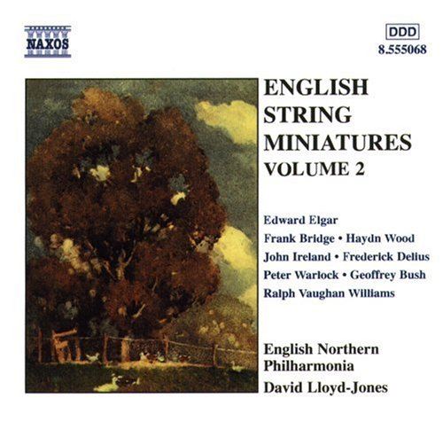 English String Miniatures, Vol. 2 by Frank Bridge, Geoffrey Bush, Frederick Delius, Edward Elgar and John Ireland
