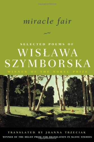 Miracle Fair: Selected Poems of Wislawa Szymborska (Selected Poems of Wislawa Szymborksa)