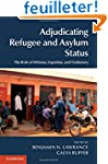 Adjudicating Refugee and Asylum Statu...