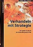 Verhandeln mit Strategie: Das grosse Handbuch der Verhandlungstechniken