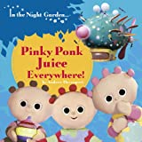 In the Night Garden: Pinky Ponk Juice Everywhere! Andrew Davenport