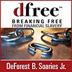 dfree: Breaking Free from Financial Slavery | DeForest B. Soaries