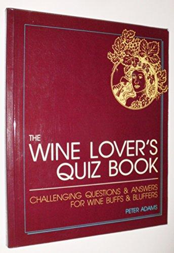 Wine Lovers Quiz Book, Adams, Peter