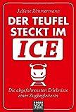Der Teufel steckt im ICE: Die abgefahrensten Erlebnisse einer Zugbegleiterin (Allgemeine Reihe. Bastei Lübbe Taschenbücher)