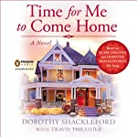 Time For Me to Come Home | Dorothy Shackleford,Travis Thrasher
