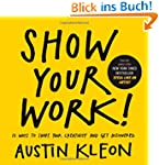 Show Your Work!: How to Share Your Cr...