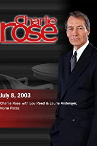 Charlie Rose with Lou Reed & Laurie Anderson; Norm Pattiz (July 8, 2003)