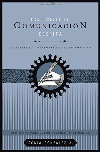 Habilidades de comunicación escrita (Mentoring Para Comunicadores Inteligentes)