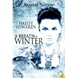 A Breath of Winter (Araneae Nation) Book Four ~ Hailey Edwards