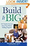 Build It Big: 101 Insider Secrets fro...