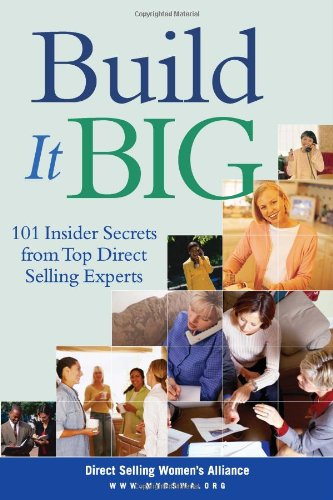 Build It Big: 101 Insider Secrets from Top Direct Selling Experts (Direct Selling Business compare prices)