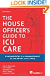The House Officer's Guide to ICU Care...
