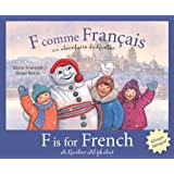 F Is for French: A Quebec Alphabet: Discover Canada Province By Province