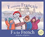 F is for French: A Quebec Alphabet (D...