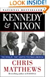 Kennedy &amp; Nixon: The Rivalry that Sha...
