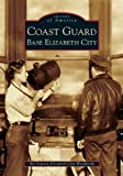 Coast Guard Base Elizabeth City (NC) (Images of America)