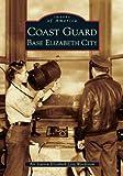 Coast Guard Base Elizabeth City (NC) (Images of America)