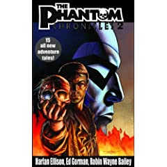 The Phantom Chronicles, Vol. 2 by Harlan Ellison, Ed Gorman, Robin Wayne Bailey and Mark Justice
