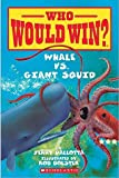 Who Would Win? Whale Vs. Giant Squid (Who Would Win)
