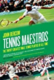 img - for Tennis Maestros: The twenty greatest male tennis players of all time by John Bercow (2-Jun-2014) Hardcover book / textbook / text book