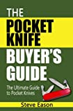 The Pocket Knife Buyers Guide