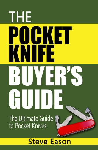 The Pocket Knife Buyer'S Guide