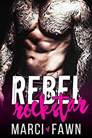Rebel Rockstar: A Bad Boy Rockstar Romance (with BONUS BOOK Boxer Beast!)