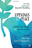 img - for Openings for Peace: UNSCR 1325, Women and Security in India book / textbook / text book