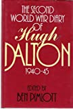 img - for The Second World War Diary of Hugh Dalton, 1940-45 book / textbook / text book