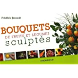 Bouquets de fruits et lgumes sculptspar Frdric Jaunault
