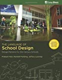 The Language of School Design: Design Patterns for 21st Century Schools - 0976267004