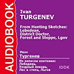 From Hunting Sketches: Lebedyan, District Doctor, Forest and Steppe, Lgov [Russian Edition] | Ivan Turgenev